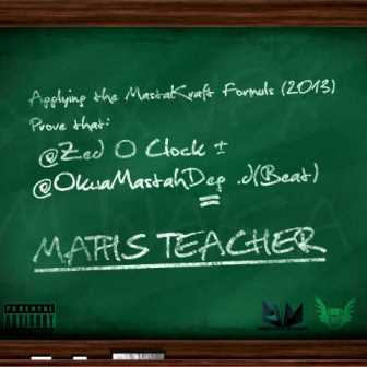 Zed O'Clock & Mastah Deg - MATHS TEACHER [prod. by MasterKraft] Artwork