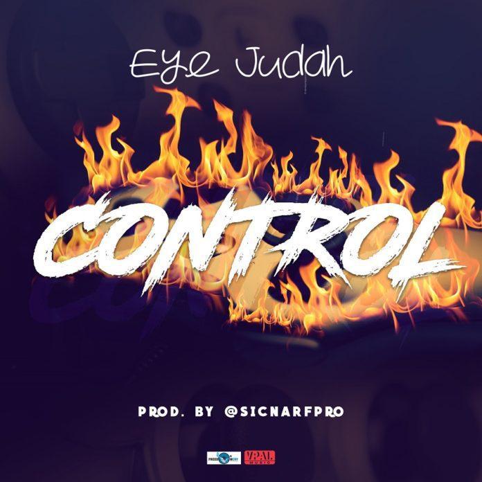 Eye Judah - Control (Prod. by @SicnarfPro)